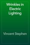 Wrinkles In Electric Lighting