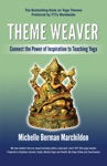 Theme Weaver Connect The Power Of Inspiration To Teaching Yoga