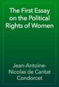 Jean-Antoine-Nicolas de Caritat Condorcet - The First Essay on the Political Rights of Women artwork