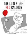 The Lion  The Red Balloon And Other Silly Stories
