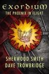 Exordium 1 - The Phoenix In Flight
