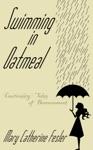 Swimming In Oatmeal