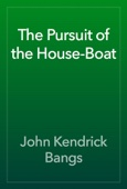 John Kendrick Bangs - The Pursuit of the House-Boat artwork