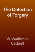 W. Waithman Caddell - The Detection of Forgery artwork