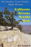 Not Another Travel Guide High Octane California - Nevada - Utah - Arizona