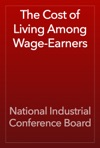 The Cost Of Living Among Wage-Earners