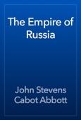 John Stevens Cabot Abbott - The Empire of Russia artwork