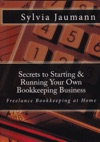 Secrets To Starting  Running Your Own Bookkeeping Business