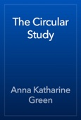Anna Katharine Green - The Circular Study artwork