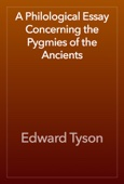 Edward Tyson - A Philological Essay Concerning the Pygmies of the Ancients artwork