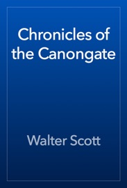 DOWNLOAD OF CHRONICLES OF THE CANONGATE PDF EBOOK