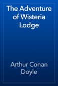 Arthur Conan Doyle - The Adventure of Wisteria Lodge artwork
