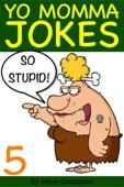 Yo Momma So Stupid Jokes 5