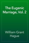 William Grant Hague - The Eugenic Marriage, Vol. 2 artwork