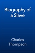 Biography of a Slave