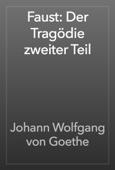 Faust: Der Tragödie zweiter Teil