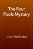 Jean Webster - The Four Pools Mystery artwork