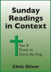 Sunday Readings In Context Year B - Trinity To Christ The King