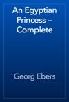 An Egyptian Princess  Complete