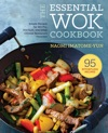 The Essential Wok Cookbook Stir-Fry Dim Sum And Other Chinese Restaurant Favorites