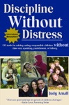 Discipline Without Distress 135 Tools For Raising Caring Responsible Children Without Time-out Spanking Punishment Or Bribery