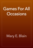 Mary E. Blain - Games For All Occasions artwork