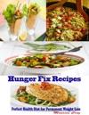 Hunger Fix Recipes