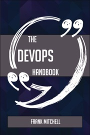 THE DEVOPS HANDBOOK - EVERYTHING YOU NEED TO KNOW ABOUT DEVOPS