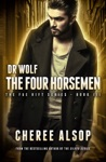 Dr Wolf The Fae Rift Series Book 3- The Four Horsemen