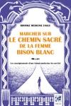 Marcher Sur Le Chemin Sacr De La Femme Bison Blanc