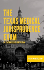 THE TEXAS MEDICAL JURISPRUDENCE EXAM