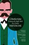 LAnticristo - Crepuscolo Degli Idoli - Ecce Homo