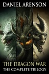 The Dragon War The Complete Trilogy