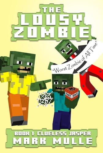 The Lousy Zombie Book 1 Clueless Jasper