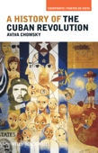 A History of the Cuban Revolution - Aviva Chomsky Cover Art