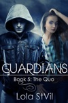 Guardians The Quo The Guardians Series Book 5 Part 1