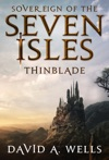 Thinblade Sovereign Of The Seven Isles Book One