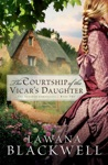 The Courtship Of The Vicars Daughter The Gresham Chronicles Book 2