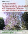 Dry Eye Syndrome - Keratoconjunctivitis Sicca Treated With Homeopathy Schuessler Salts And Acupressure