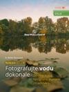 Nikon DSLR Fotografujte Vodu Dokonale