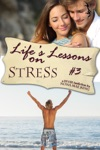 Lifes Lessons On Stress