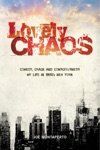 Lovely Chaos Comedy Crack And Consciousness - My Life In 1980s New York