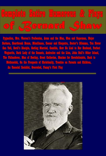 Complete Satire Humorous  Plays of Bernard Shaw