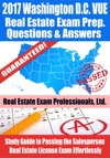 2017 Washington DC VUE Real Estate Exam Prep Questions Answers  Explanations Study Guide To Passing The Salesperson Real Estate License Exam Effortlessly