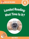 Leveled Reading What Time Is It