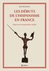Les Dbuts De Lhispanisme En France