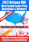 2017 Arizona VUE Real Estate Exam Prep Questions Answers  Explanations Study Guide To Passing The Salesperson Real Estate License Exam Effortlessly