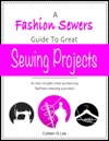 Fashion Sewers Guide To Great Sewing Projects