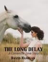 The Long Delay A Comanche Love Story