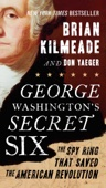 George Washington's Secret Six - Brian Kilmeade & Don Yaeger Cover Art